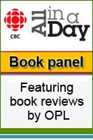 CBC All in a Day - Book Panel Reviews by OPL