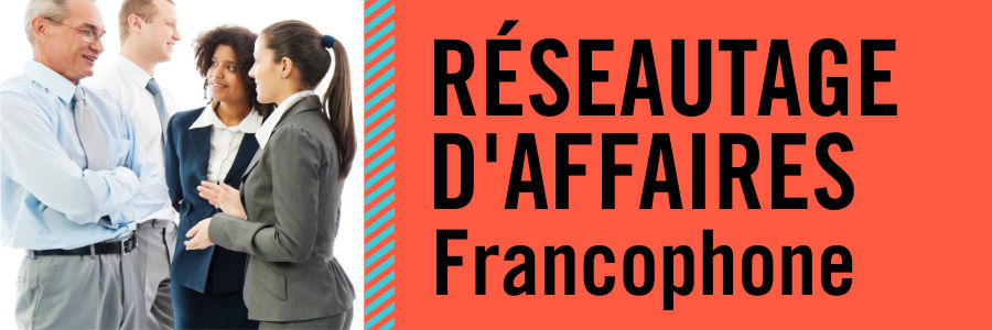 Réseautage d'affaires francophone