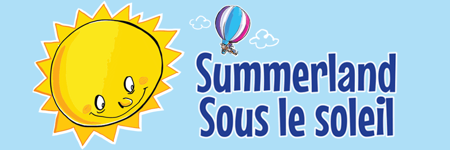 Light blue background, on the left image of a big yellow sun cartoon style with eyes, nose and smile, on the right the text Summerland / Sous le soleil with a small hot air ballon over the text.