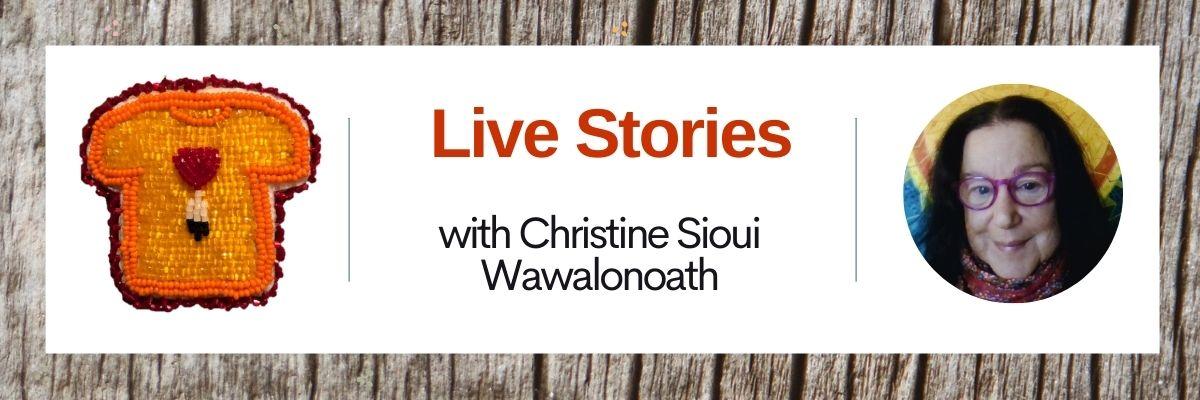Live Stories with Christine Sioui Wawalonoath