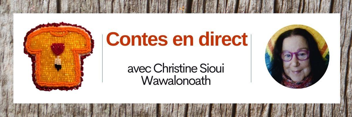 Contes en direct avec Christine Sioui Wawalonoath