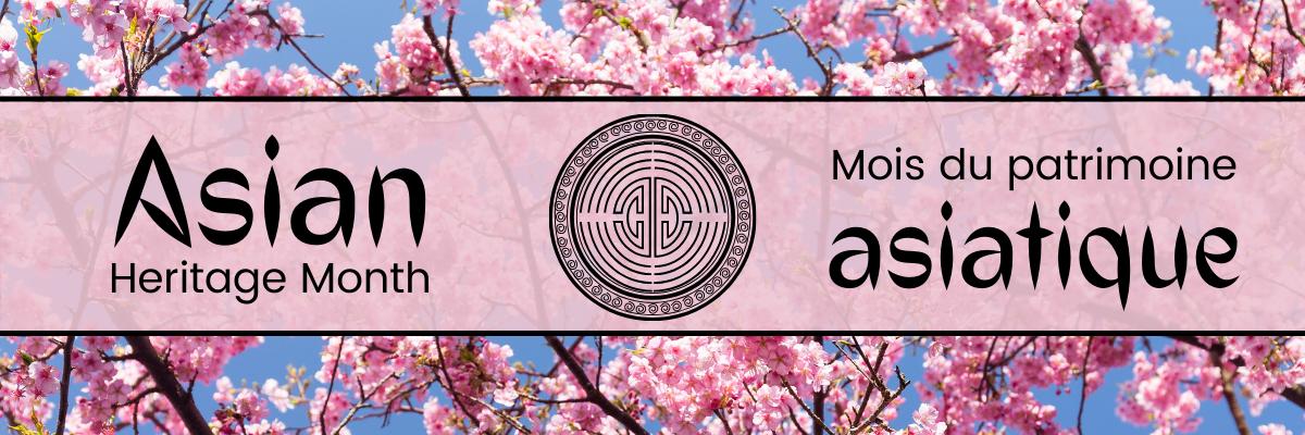 Asian Heritage Month, Mois du patriomoine asiatique