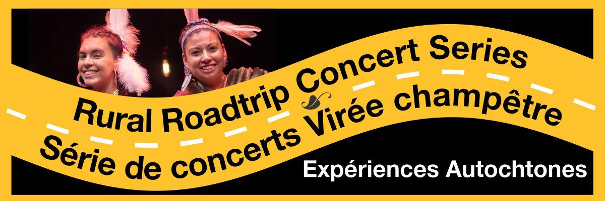 Rural Roadtrip Concert Series Série de concerts virée champêtre Expériences Autochtones