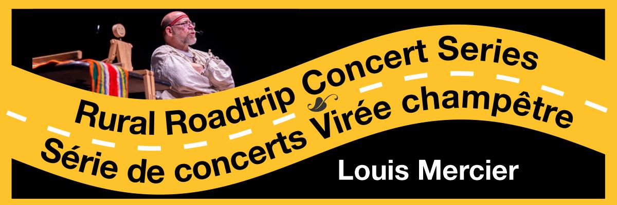 Rural Roadtrip Concert Series Série de concerts Virée champêtre Louis Mercier