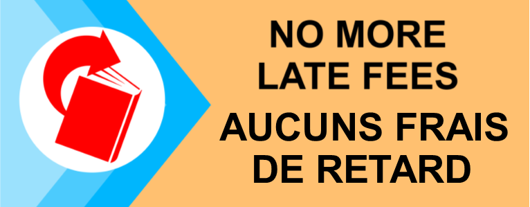 No more late fees, aucuns frais de retard on a yellow background in the right side. On the left side a book with a arrow on the top on white circle.