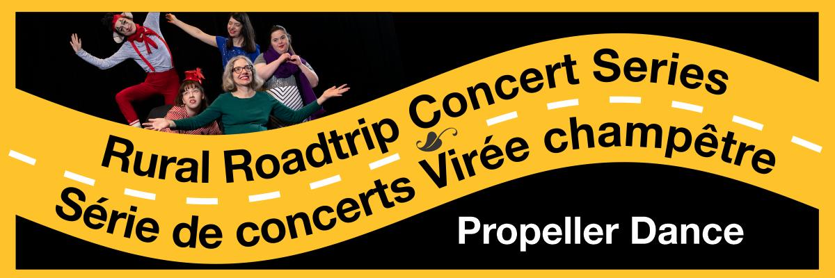 Rural Roadtrip Concert Series Série de concerts Virée champêtre Propeller Dance