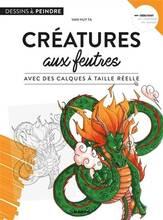 Jacket cover: Créatures fantastiques aux feutres : avec des calques à taille réelle