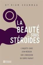 Jacket cover: La beauté sous stéroïdes : l'enquête-choc d'un médecin sur l'obsession du corps parfait