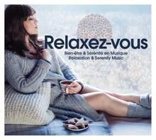 Jacket cover: Relaxez-vous : bien-être & sérénité en musique = Relaxez-vous : relaxation & serenity music