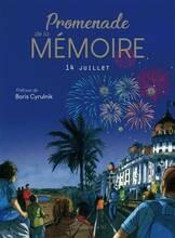 Jacket cover: Promenade de la mémoire : 14 juillet : 6 témoins de l'attentat du 14 juillet 2016 à Nice témoignent sous la plume et le pinceau de