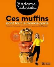 Jacket cover: Ces muffins dont tout le monde parle : miamski! : recettes faciles, sans sucre et sans gras ajoutés