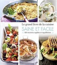 Jacket cover: Le grand livre de la cuisine saine et facile : 100 recettes rapides et équilibrées