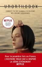 Jacket cover: Unorthodox : L'autobiographie à l'origine de la série Netflix