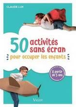 Jacket cover: 50 activités sans écran : pour occuper les enfants : à partir de 5 ans