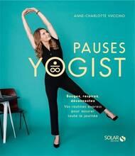 Jacket cover: Pauses yogist : bougez, respirez, déconnectez : vos routines express pour assurer toute la journée