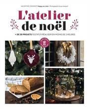 Jacket cover: Atelier Noël : + de 30 projets festifs à réaliser en moins de 2 heures