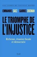 Jacket cover: Le triomphe de l'injustice : richesse, évasion fiscale et démocratie