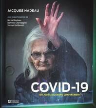Jacket cover: COVID-19 : 100 jours de grand confinement