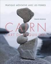 Jacket cover: Cairn : l'art de l'équilibre : pratique méditative avec les pierres