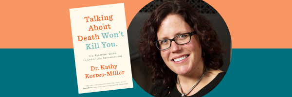 Author Kathy Cortes-Miller and her book Talking About Death Won't Kill You